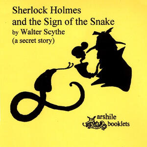 Sherlock Holmes and the sign of the snake. A secret story