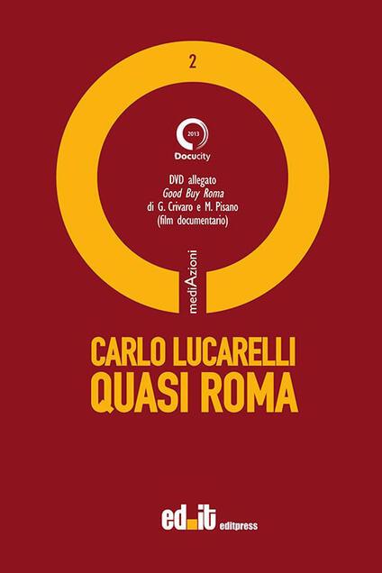 Quasi Roma. Con DVD - Carlo Lucarelli - copertina