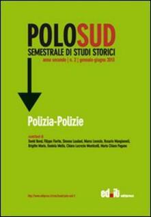 Museomemoriaeaccoglienza.it Polo Sud. Semestrale di Studi Storici (2013). Ediz. italiana, inglese, francese e spagnola. Vol. 2: PoliziaPolizei. Image