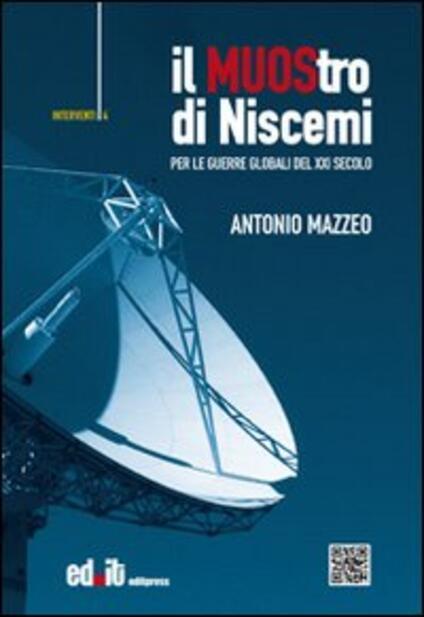 Il MUOStro di Niscemi. Per le guerre globali del XXI secolo - Antonio Mazzeo - copertina
