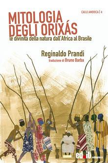 Ipabsantonioabatetrino.it Mitologia degli Orixás. Le divinità della natura dall'Africa al Brasile Image
