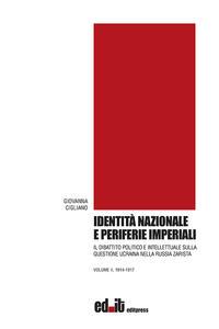 Identità nazionale e periferie imperiali. Il dibattito politico e intellettuale sulla questione ucraina nella Russia zarista. Vol. 2: 1914-1917.