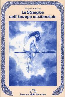 Le streghe nell'Europa occidentale - Margaret A. Murray - copertina
