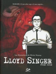 Lloyd Singer. Primo ciclo
