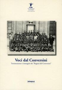 Voci dal Conversini. Testimonianze e immagini dei «Ragazzi del Conversini»
