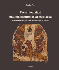 Tessuti egiziani dall'età ellenistica al medioevo nelle raccolte del Castello Sforzesco di Milano