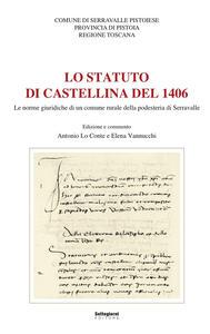 Lo statuto di Castellina del 1406. Le norme giuridiche di un comune rurale della podesteria di Serravalle