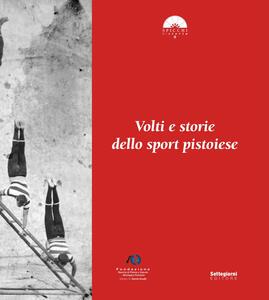 Volti e storie dello sport pistoiese