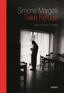 Take Refuge. Ediz. illustrata