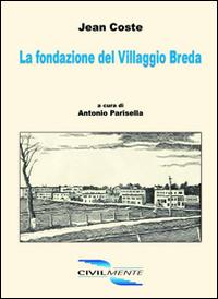 La fondazione del villaggio Breda