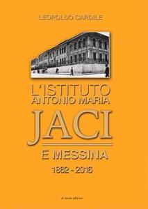 L' istituto Antonio Maria Jaci e Messina 1862-2016