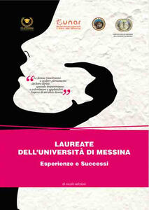 Laureate dell'Università di Messina. Esperienze e successi