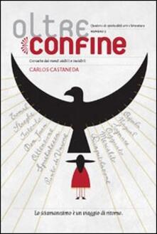 Nordestcaffeisola.it Oltreconfine. Cronache dai mondi visibili e invisibili. Vol. 9: Carlos Castaneda. Image