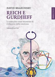 Reich e Gurdjieff. La sessualità come strumento di evoluzione della coscienza