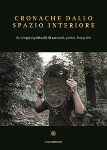 Filmarelalterita.it Cronache dallo spazio interiore. Antologia (spirituale) di racconti, poesie, fotografie Image