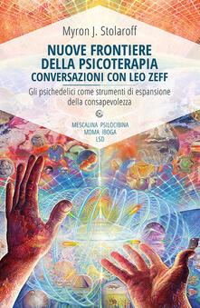 Nuove frontiere della psicoterapia. Conversazioni con Leo Zeff - Myron J. Stolaroff - copertina