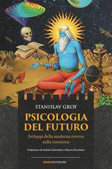 Listadelpopolo.it Psicologia del futuro. Sviluppi della moderna ricerca sulla coscienza Image