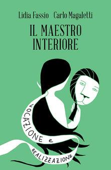 Il maestro interiore. Innamoramento e creatività. Maestri di se stessi.pdf