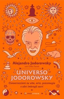Ilmeglio-delweb.it Universo Jodorowsky. Conversazioni su vita, arte, psicomagia e altri imbrogli sacri Image