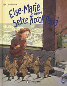 Festivalpatudocanario.es Else-Marie e i suoi sette piccoli papà. Ediz. a colori Image
