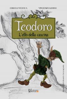 Capturtokyoedition.it Teodoro. L'elfo della cascina. Ediz. a caratteri grandi Image