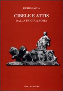 Cibele e Attis. Dalla Frigia a Roma