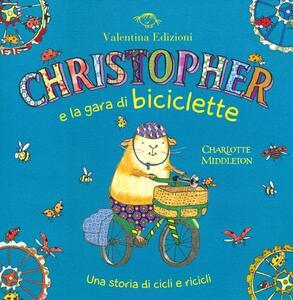 Christopher e la gara di biciclette. Una storia di cicli e ricicli