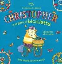 Christopher e la gara di biciclette. Una storia di cicli e ricicli - Middleton Charlotte - wuz.it