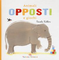 Animali, opposti e giochi - Killen Nicola - wuz.it