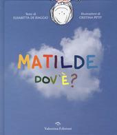 Matilde dov'e?