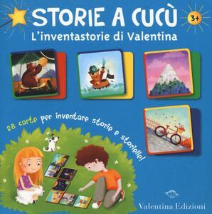 Storie a cucù. L'inventastorie di Valentina. 28 carte per inventare storie e storielle!