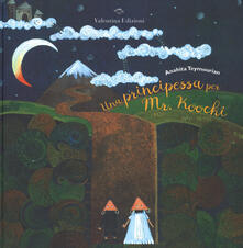 Una principessa per Mr. Koochi. Ediz. a colori.pdf