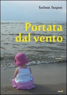 Portata dal vento - Stefania Trapani - copertina