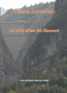 Grandtoureventi.it La valle offesa dal disonore Image