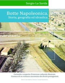 Secchiarapita.it Botte napoleonica. Storia, geografia e idraulica Image
