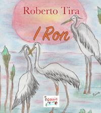 I Ron. Ediz. illustrata - Tira Roberto Pirani Natalini Rina - wuz.it