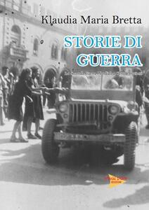 Storie di guerra. La seconda guerra mondiale a Cento e frazioni
