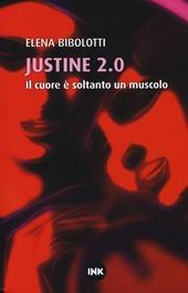 Justine 2.0. Il cuore e soltanto un muscolo