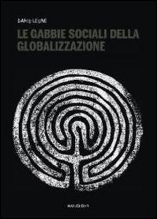 Radiosenisenews.it Le gabbie sociali della globalizzazione Image