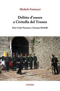 Delitto d'onore a Civitella del Tronto. Don Carlo Pisacane e Gaetana Michilli