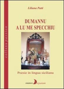 Dumannu a lu me specchiu. Poesie in lingua siciliana