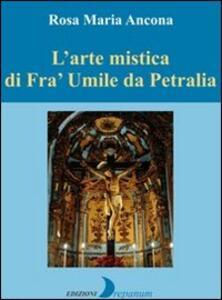 L' arte mistica di fra' Umile da Petralia