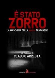 È stato Zorro. La maschera della mafia trapanese
