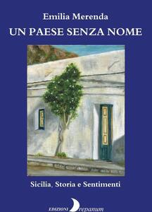 Un paese senza nome. Sicilia, storia e sentimenti
