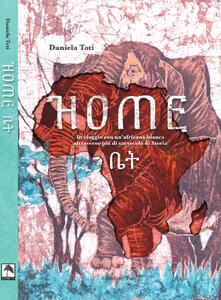 Home. In viaggio con unafricana bianca attraverso più di un secolo di storia.pdf