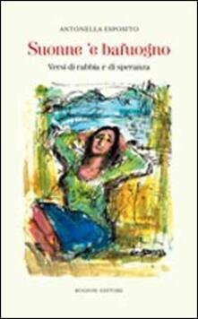 Suonne 'e bafuogno. Versi di rabbia e di speranza - Antonella Esposito - copertina