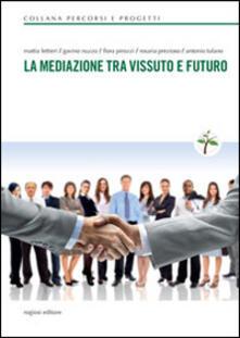 La mediazione tra vissuto e futuro - Antonio Tufano - copertina