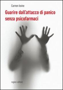 Guarire dall'attacco di panico senza psicofarmaci - Carmine Iovine - copertina