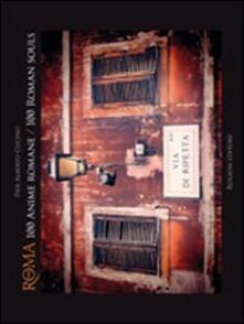 Roma 100 anime romane-100 roman souls. Ediz. bilingue - Pier Alberto Cucino - copertina