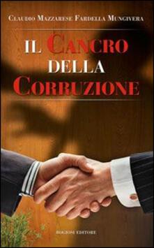 Il cancro della corruzione - C. Mazzarese Fardella Mungivera - copertina